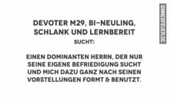 M29, devot, Bi-Neuling, sucht dom. Herrn